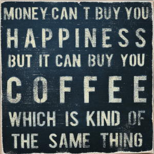 Coffee=Happiness